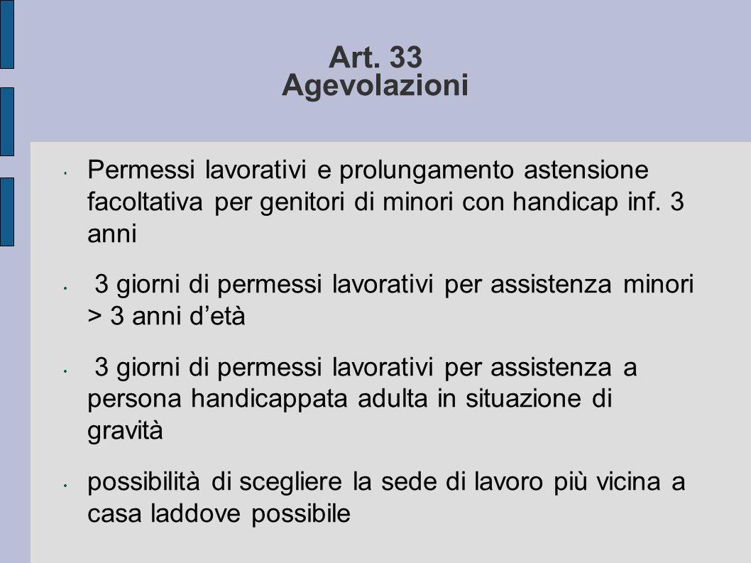 Art. 33 Agevolazioni Permessi lavorativi e prolungamento astensione facoltativa per genitori di minori con handicap inf. 3 anni.