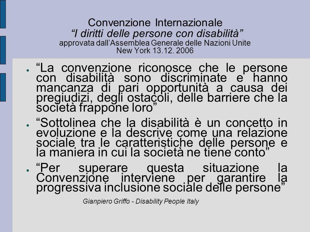 Convenzione Internazionale I diritti delle persone con disabilità approvata dall'Assemblea Generale delle Nazioni Unite New York 13.12. 2006