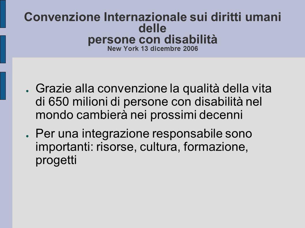 Convenzione Internazionale sui diritti umani delle persone con disabilità New York 13 dicembre 2006
