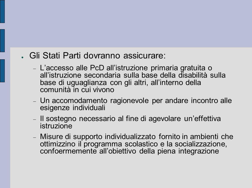 Gli Stati Parti dovranno assicurare:
