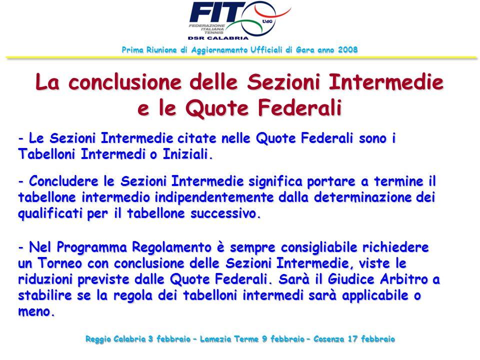 La conclusione delle Sezioni Intermedie e le Quote Federali