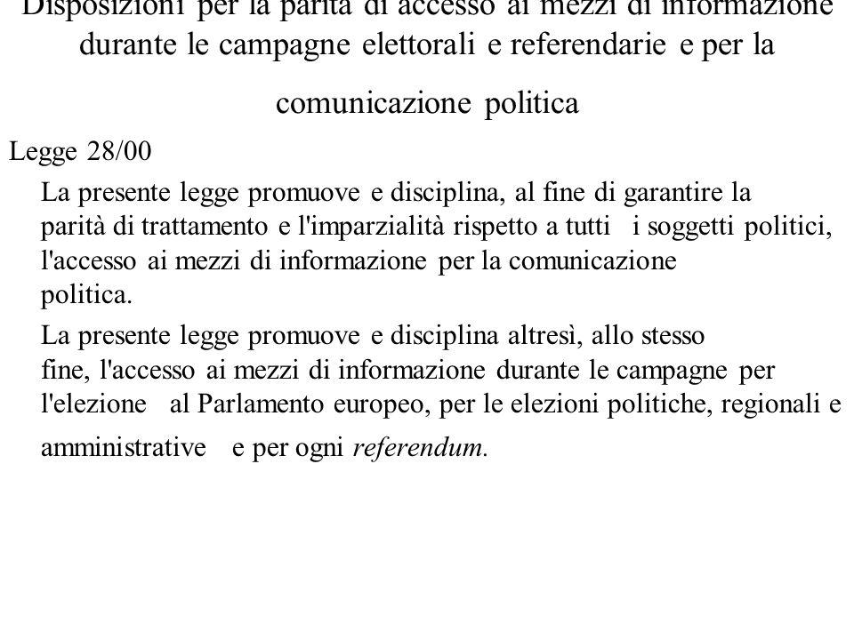 Disposizioni per la parità di accesso ai mezzi di informazione durante le campagne elettorali e referendarie e per la comunicazione politica