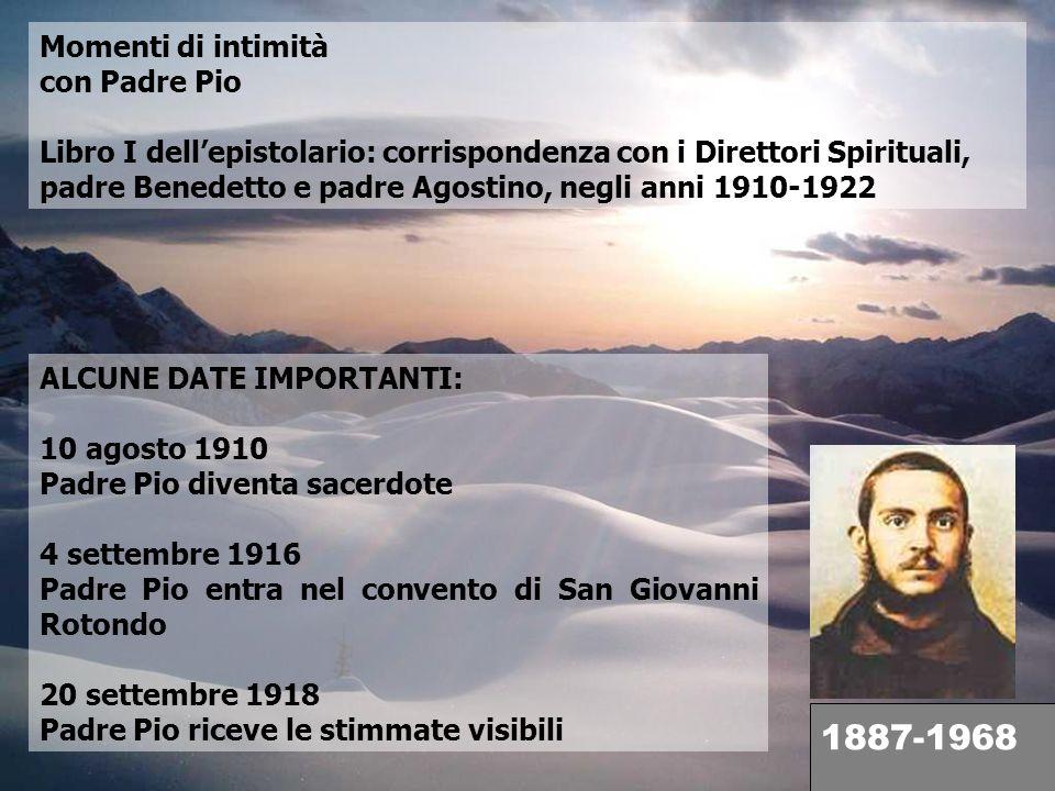 1887-1968 Momenti di intimità con Padre Pio