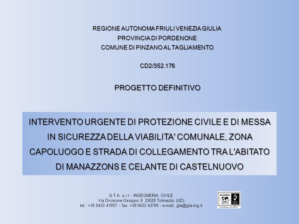 Manazzons REGIONE AUTONOMA FRIULI VENEZIA GIULIA. PROVINCIA DI PORDENONE. COMUNE DI PINZANO AL TAGLIAMENTO.