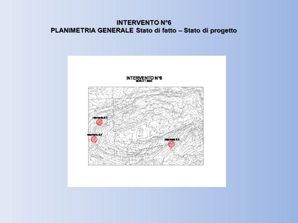 INTERVENTO N°6 PLANIMETRIA GENERALE Stato di fatto – Stato di progetto