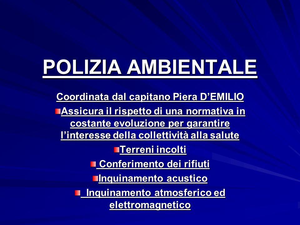 POLIZIA AMBIENTALE Coordinata dal capitano Piera D'EMILIO