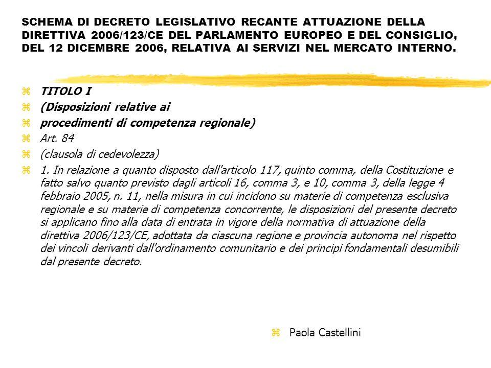 SCHEMA DI DECRETO LEGISLATIVO RECANTE ATTUAZIONE DELLA DIRETTIVA 2006/123/CE DEL PARLAMENTO EUROPEO E DEL CONSIGLIO, DEL 12 DICEMBRE 2006, RELATIVA AI SERVIZI NEL MERCATO INTERNO.