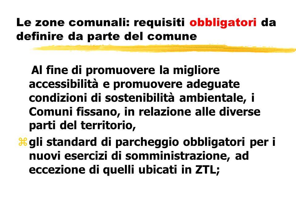 Le zone comunali: requisiti obbligatori da definire da parte del comune
