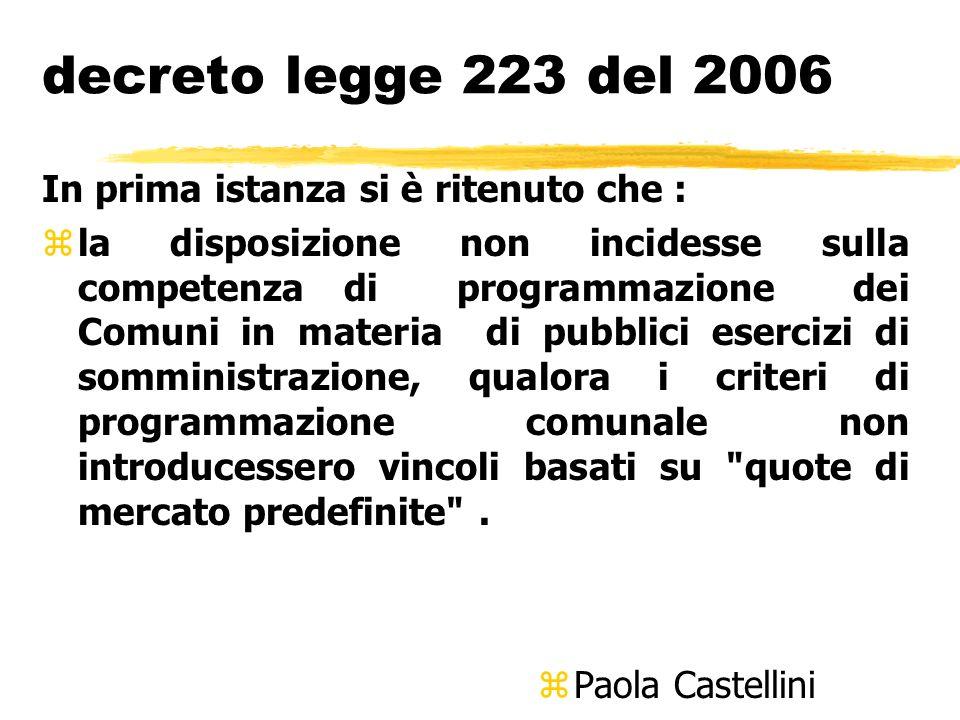 decreto legge 223 del 2006 In prima istanza si è ritenuto che :