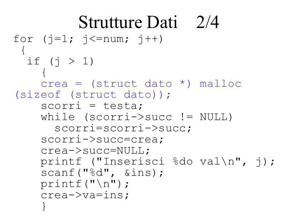 Strutture Dati 2/4 for (j=1; j<=num; j++) { if (j > 1)