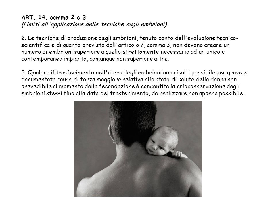 ART.14, comma 2 e 3 (Limiti all applicazione delle tecniche sugli embrioni).