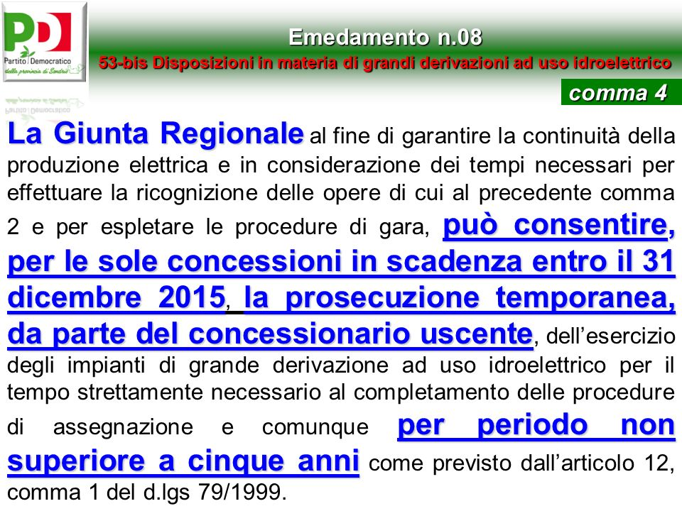 Emedamento n.08 53-bis Disposizioni in materia di grandi derivazioni ad uso idroelettrico. comma 4.