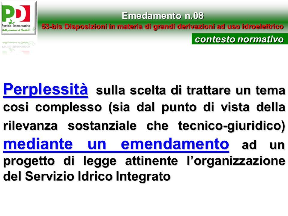Emedamento n.08 53-bis Disposizioni in materia di grandi derivazioni ad uso idroelettrico. contesto normativo.