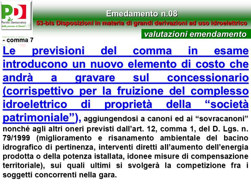 Emedamento n.0853-bis Disposizioni in materia di grandi derivazioni ad uso idroelettrico. valutazioni emendamento.