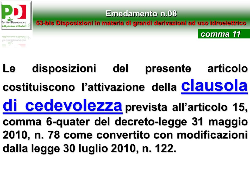 Emedamento n.0853-bis Disposizioni in materia di grandi derivazioni ad uso idroelettrico. comma 11.
