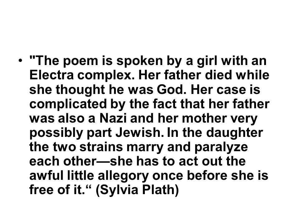The poem is spoken by a girl with an Electra complex