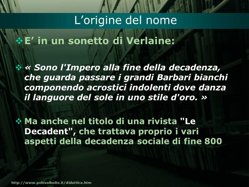 L'origine del nome E' in un sonetto di Verlaine: