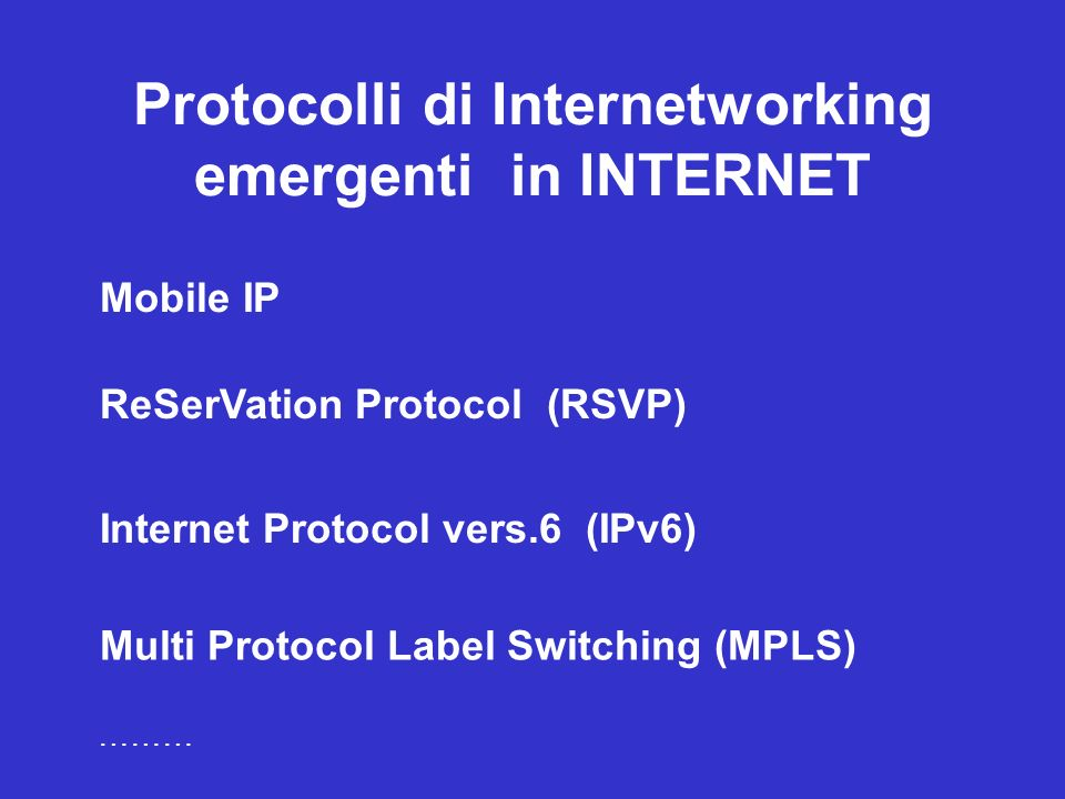 Protocolli di Internetworking emergenti in INTERNET
