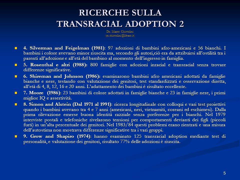 RICERCHE SULLA TRANSRACIAL ADOPTION 2 Dr. Marco Chistolini (m