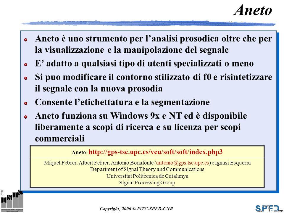 Aneto Aneto è uno strumento per l'analisi prosodica oltre che per la visualizzazione e la manipolazione del segnale.