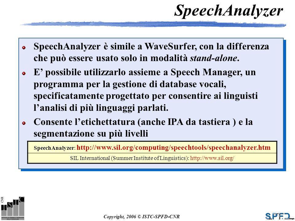 SpeechAnalyzer SpeechAnalyzer è simile a WaveSurfer, con la differenza che può essere usato solo in modalità stand-alone.