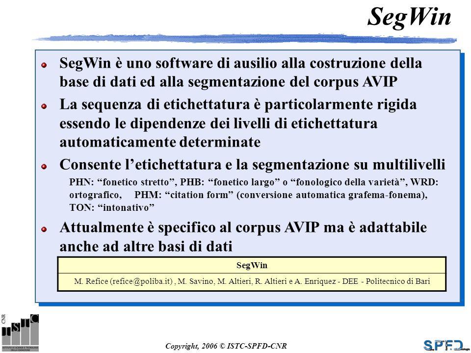 SegWin SegWin è uno software di ausilio alla costruzione della base di dati ed alla segmentazione del corpus AVIP.