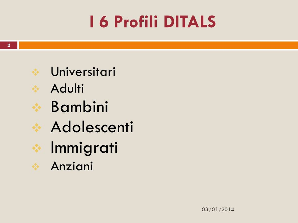 I 6 Profili DITALS Bambini Adolescenti Immigrati Universitari Adulti