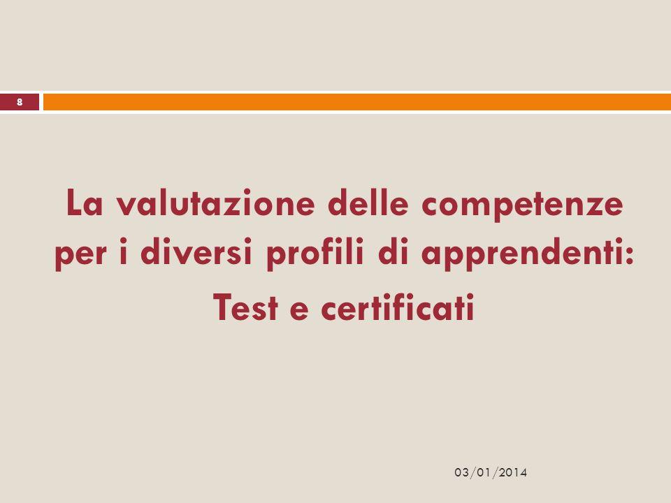 La valutazione delle competenze per i diversi profili di apprendenti: Test e certificati