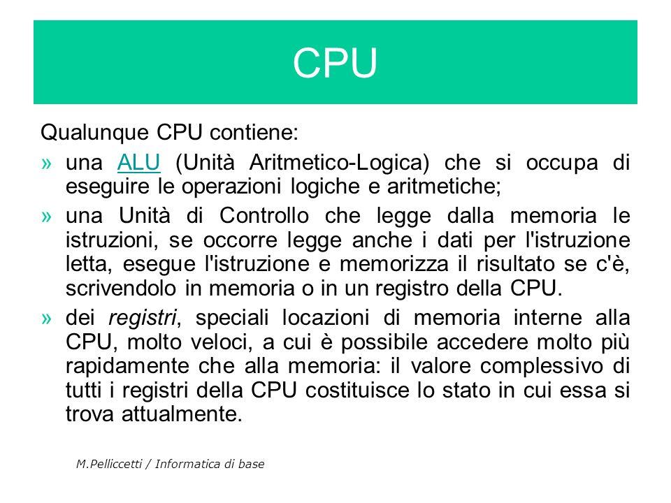 CPU Qualunque CPU contiene: