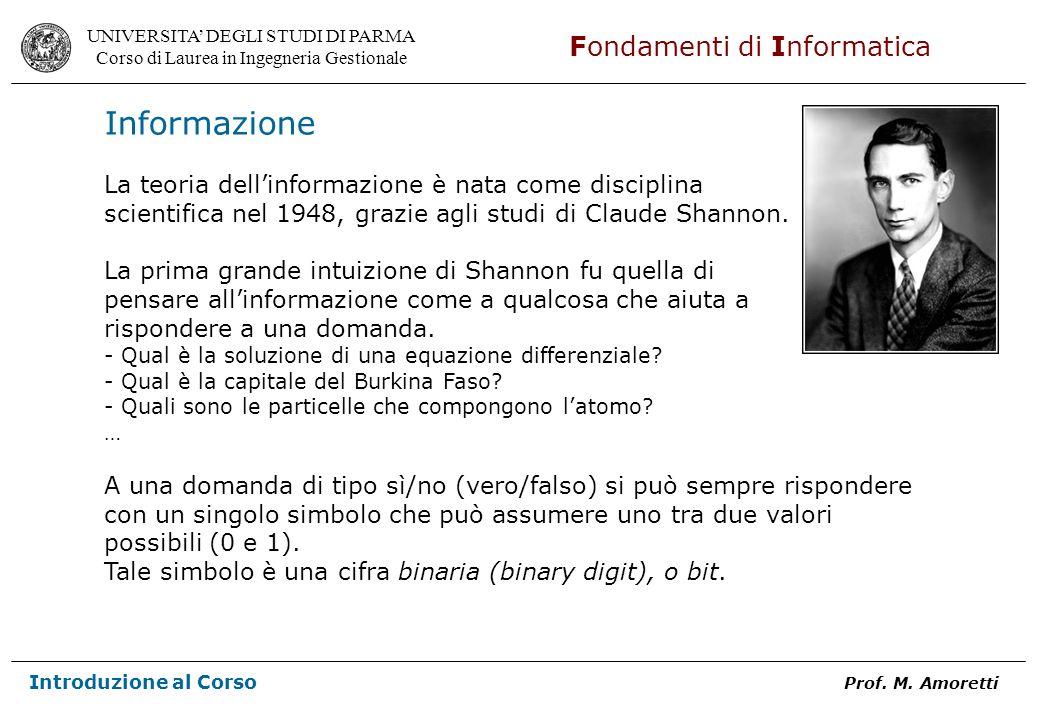 Informazione La teoria dell'informazione è nata come disciplina