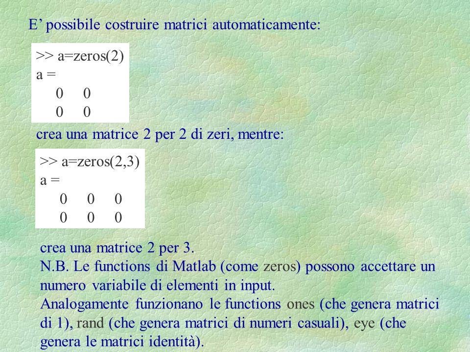 E' possibile costruire matrici automaticamente: