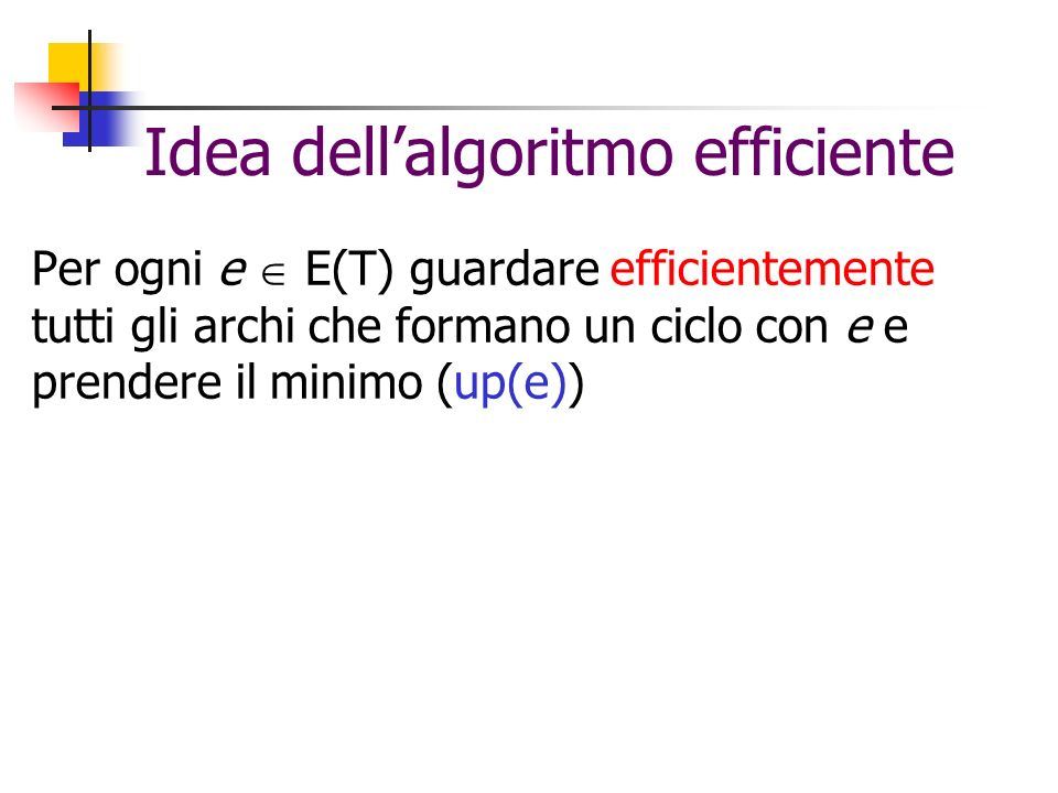 Idea dell'algoritmo efficiente