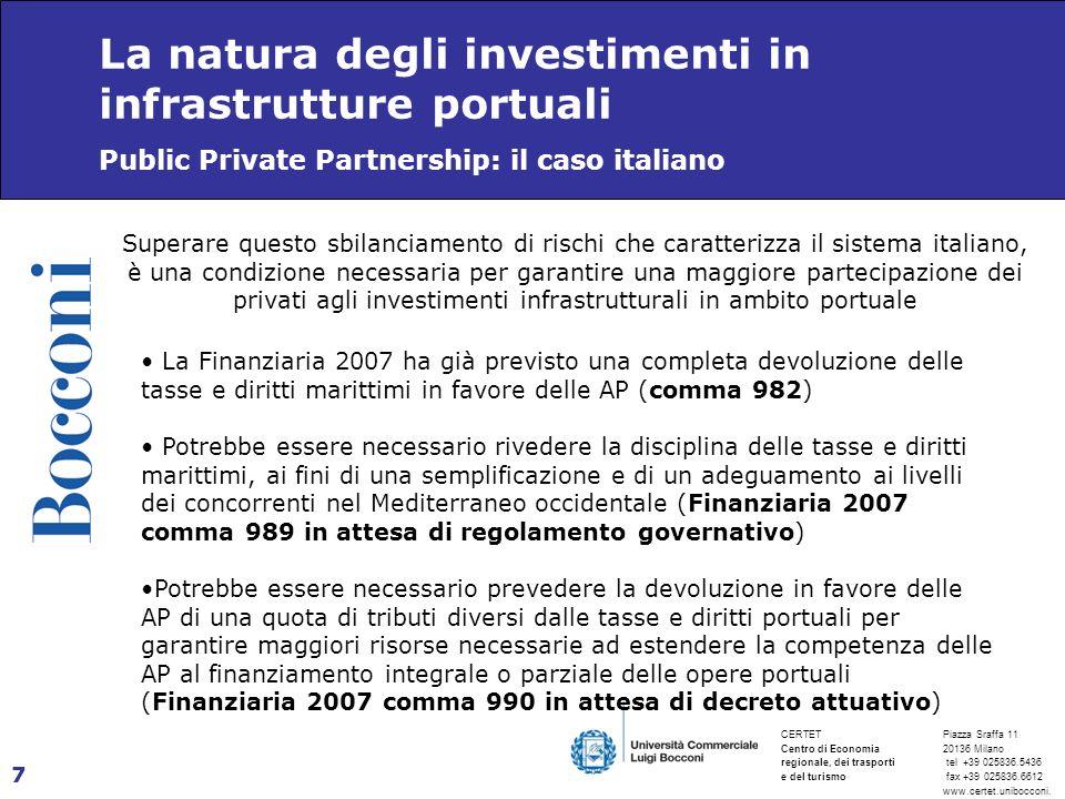 La natura degli investimenti in infrastrutture portuali
