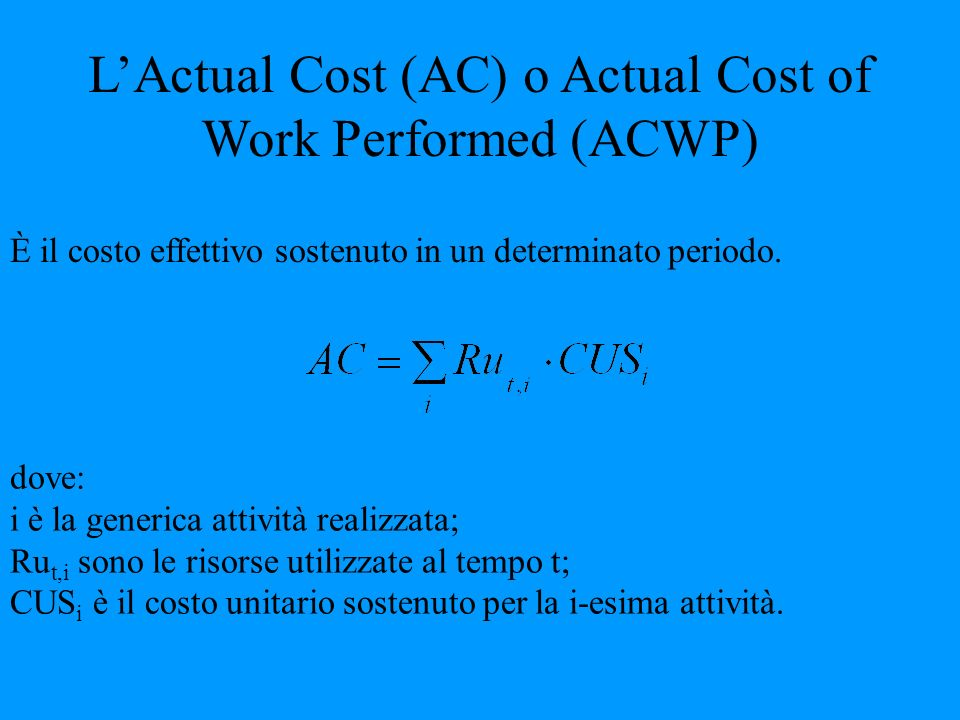 L'Actual Cost (AC) o Actual Cost of Work Performed (ACWP)
