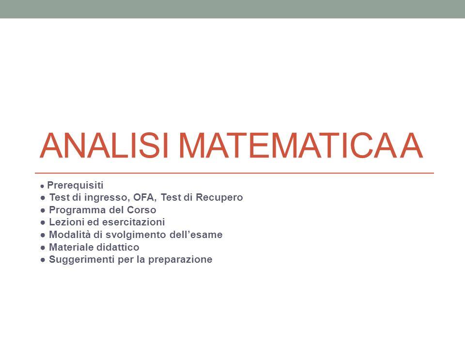 Analisi Matematica A ● Test di ingresso, OFA, Test di Recupero