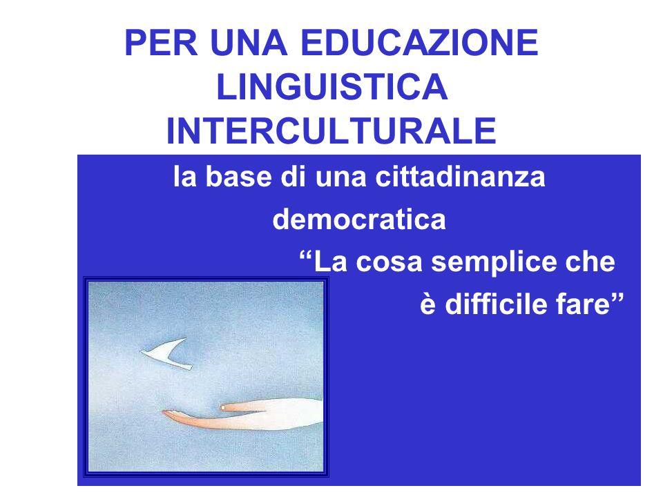 PER UNA EDUCAZIONE LINGUISTICA INTERCULTURALE