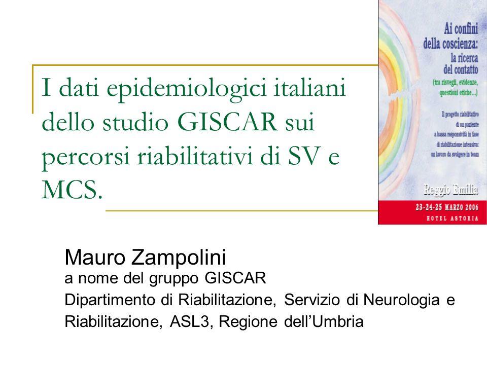 I dati epidemiologici italiani dello studio GISCAR sui percorsi riabilitativi di SV e MCS.