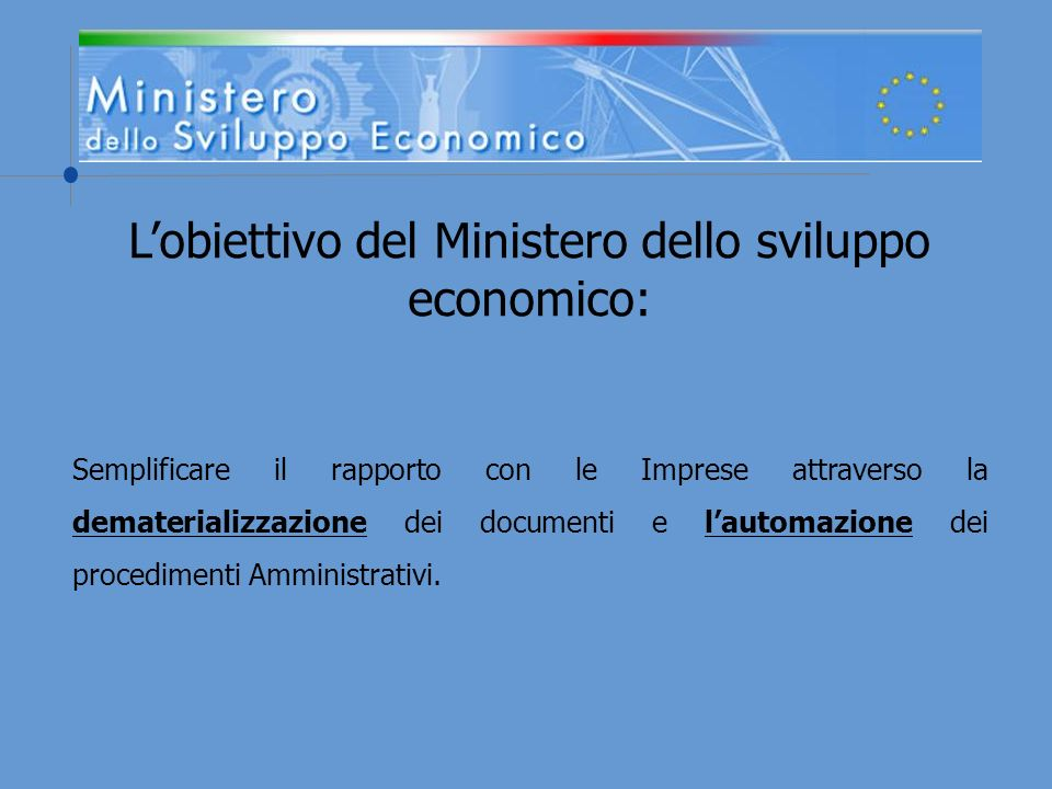 L'obiettivo del Ministero dello sviluppo economico: