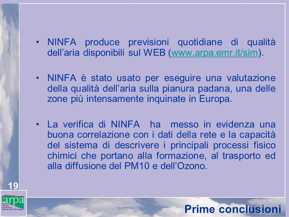 NINFA produce previsioni quotidiane di qualità dell'aria disponibili sul WEB (www.arpa.emr.it/sim).