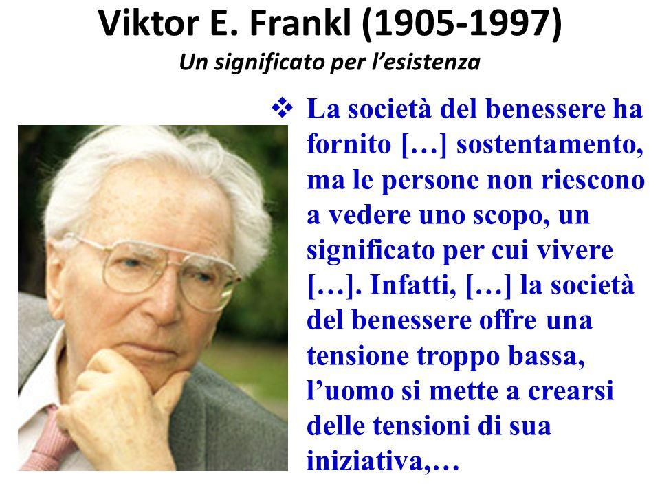Viktor E. Frankl (1905-1997) Un significato per l'esistenza