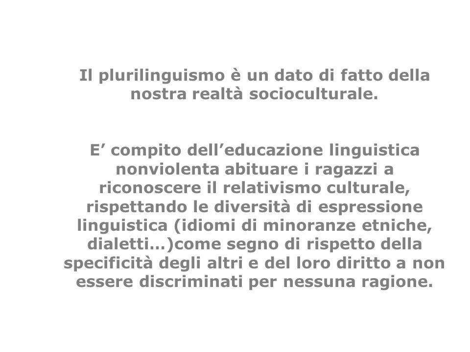Il plurilinguismo è un dato di fatto della nostra realtà socioculturale.