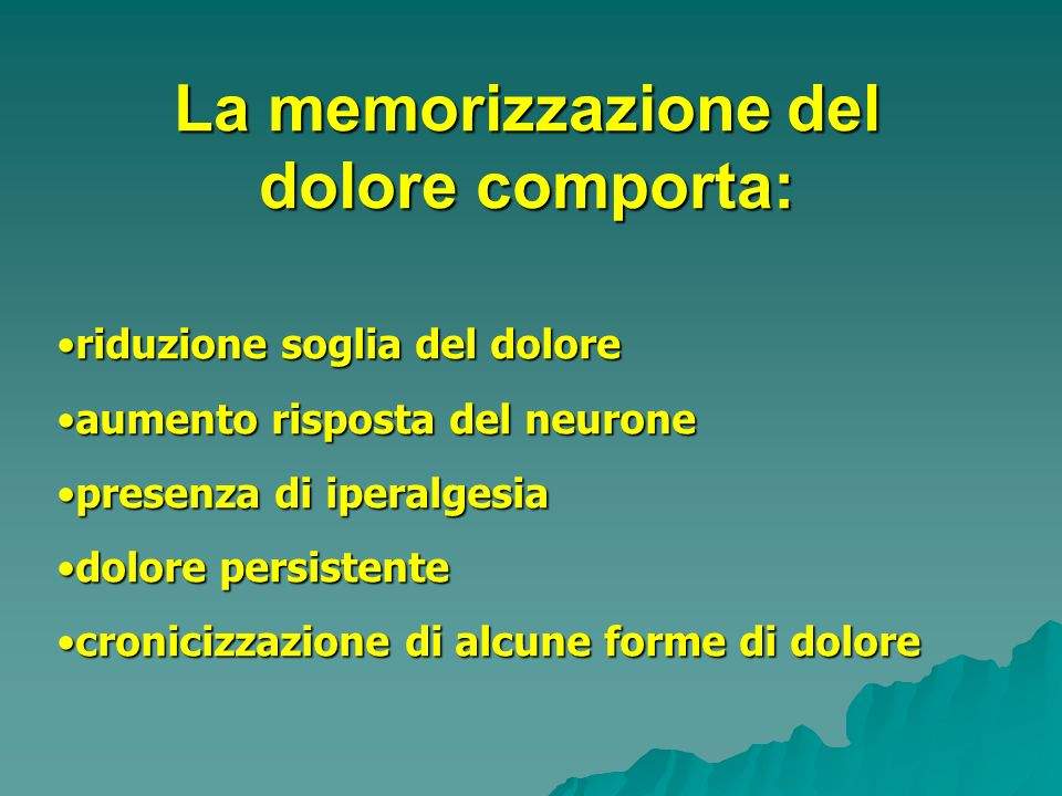 La memorizzazione del dolore comporta: