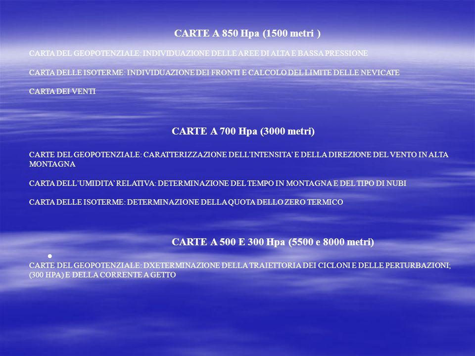 CARTE A 850 Hpa (1500 metri ) CARTA DEL GEOPOTENZIALE: INDIVIDUAZIONE DELLE AREE DI ALTA E BASSA PRESSIONE.