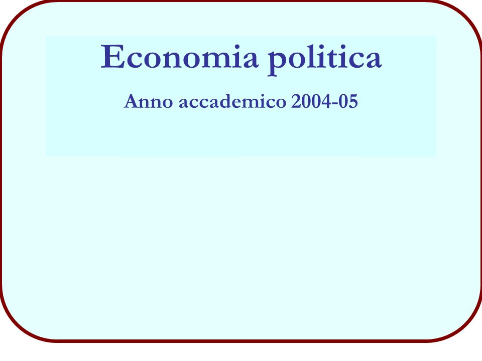 Economia politica Anno accademico 2004-05