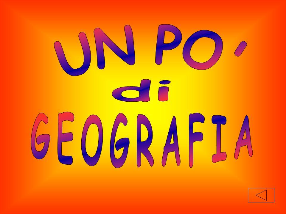 UN PO di GEOGRAFIA