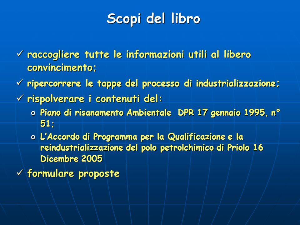 Scopi del libro raccogliere tutte le informazioni utili al libero convincimento; ripercorrere le tappe del processo di industrializzazione;