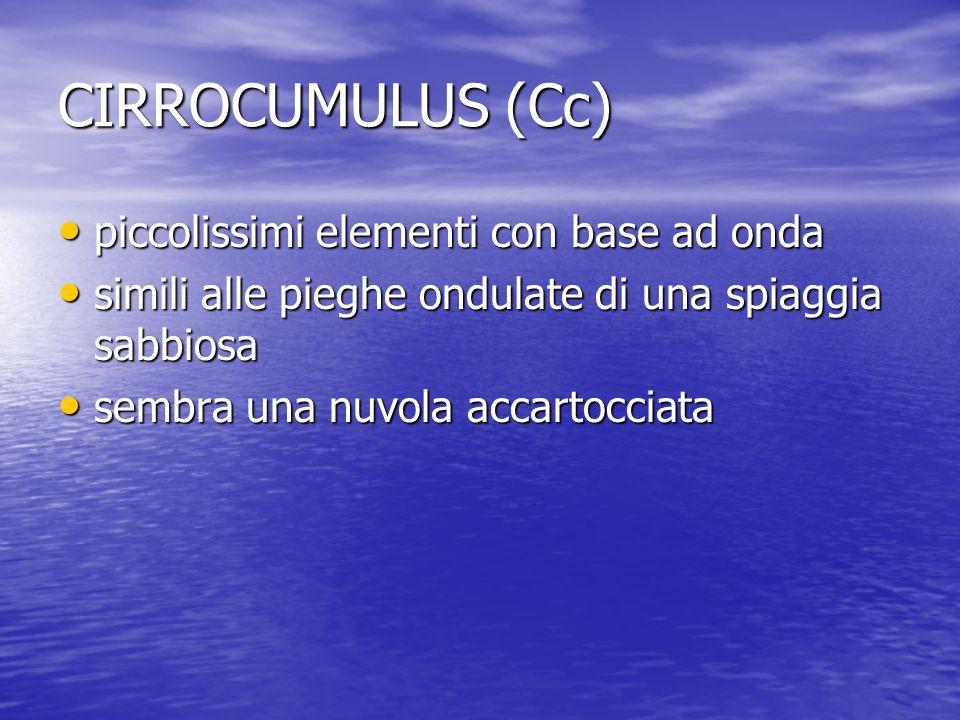 CIRROCUMULUS (Cc) piccolissimi elementi con base ad onda