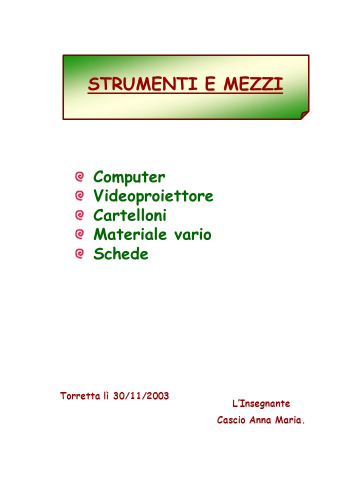 STRUMENTI E MEZZI Computer Videoproiettore Cartelloni Materiale vario