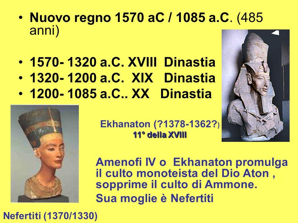 Nuovo regno 1570 aC / 1085 a.C. (485 anni)