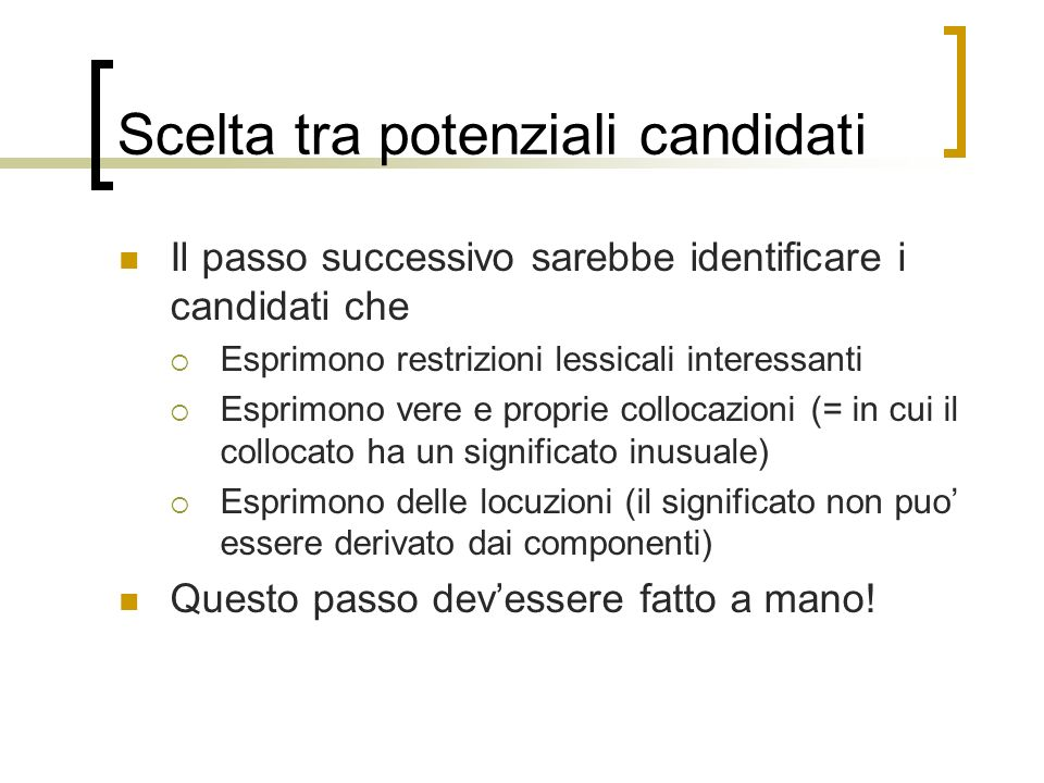 Scelta tra potenziali candidati
